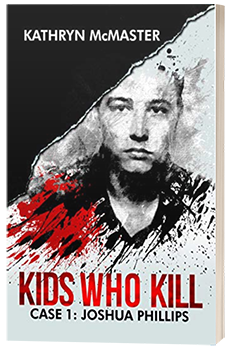 Kids Who Kill - Joshua Philips - Kathryn McMaster - 3D book cover